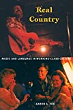 Fox, Aaron A.: Real Country: Music And Language In Working-Class Culture