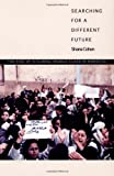 Cohen, Shana: Searching for a Different Future: The Rise of a Global Middle Class in Morocco