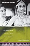 Gayatri Gopinath: Impossible Desires: Queer Diasporas and South Asian Public Cultures (Perverse Modernities)
