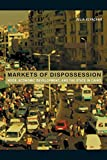 Elyachar, Julia: Markets of Dispossession: Ngos, Economic Development, And the State in Cairo