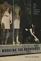 Working the Boundaries: Race, Space, and…