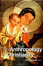 The Anthropology of Christianity by Fenella…