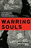 Varzi, Roxanne: Warring Souls: Youth, Media, And Martyrdom in Post-Revolution Iran