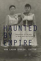 Haunted by Empire: Geographies of Intimacy…