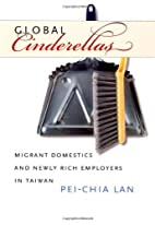 Global Cinderellas: Migrant Domestics and…