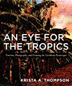 An Eye for the Tropics: Tourism,…