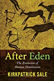 Sale, Kirkpatrick: After Eden: The Evolution of Human Domination