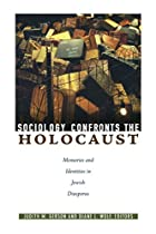 Sociology Confronts the Holocaust: Memories…