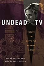 Undead TV: Essays on Buffy the Vampire…