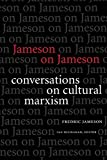 Jameson, Fredric: Jameson on Jameson: Conversations on Cultural Marxism (Post-Contemporary Interventions)