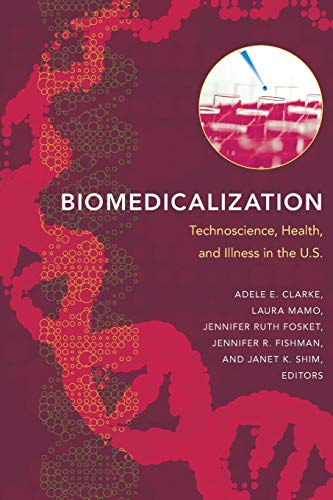 biomedicalization-technoscience-health-and-illness-in-the-us