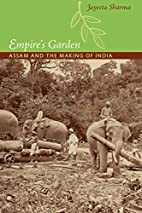 Empire's Garden: Assam and the Making…