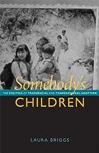 Somebody's Children: The Politics of…