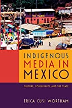 Indigenous Media in Mexico: Culture,…