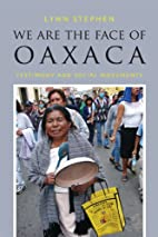 We Are the Face of Oaxaca: Testimony and…