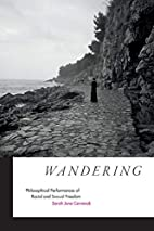Wandering: Philosophical Performances of…