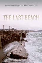 The Last Beach by Orrin H. Pilkey Jr.