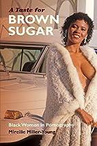 A Taste for Brown Sugar: Black Women in…