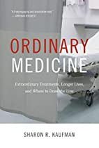 Ordinary Medicine: Extraordinary Treatments,…