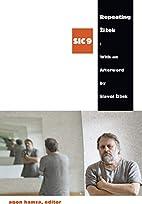 Repeating Zizek ([sic] Series) by Agon Hamza