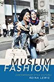 Muslim Fashion: Contemporary Style Cultures…