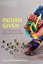 Indian Given: Racial Geographies across…