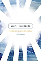 White Innocence: Paradoxes of Colonialism…