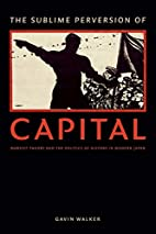 The sublime perversion of capital : Marxist…