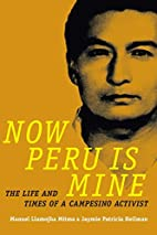Now Peru Is Mine: The Life and Times of a…