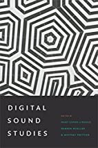 Digital Sound Studies by Mary Caton Lingold