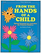 From the Hands of a Child: Special Seasonal…