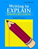 Rogers, Kathleen A.: Writing to Explain