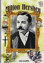 Milton Hershey (History Maker Bios) by Jane…
