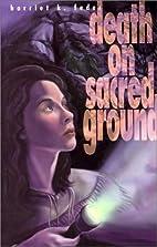 Death On Sacred Ground by Harriet K. Feder