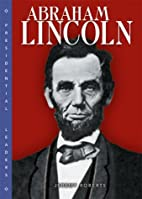 Abraham Lincoln (Presidential Leaders) by…