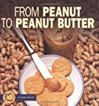 From Peanut to Peanut Butter (Start to…