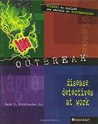 Outbreak: Disease Detectives at Work…