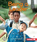 Being a Leader (First Step Nonfiction:…