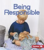 Being Responsible (First Step Nonfiction:…