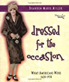 Miller, Brandon Marie: Dressed for the Occasion: What Americans Wore 1620-1970