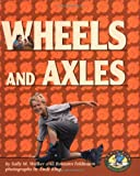 Walker, Sally M.: Wheels and Axles (Early Bird Physics Books)