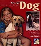 Berman, Ruth: My Pet Dog (All about Pets)