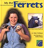 Gelman, Amy: My Pet Ferrets