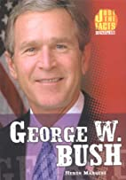 George W. Bush (Just the Facts Biographies)…