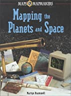 Mapping the Planets and Space (Maps &…