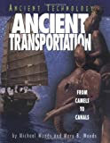 Woods, Michael: Ancient Transportation: From Camels to Canals