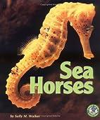 Sea Horses (Early Bird Nature) by Sally M.…