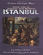 Daily Life in Ancient and Modern Istanbul by…