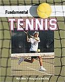 Miller, Marc: Fundamental Tennis (Fundamental Sports)