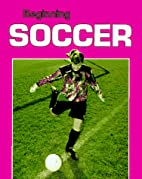 Beginning Soccer (Beginning Sports) by Julie…